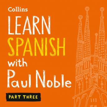 Learn Spanish with Paul Noble - Part 3, Paul Noble