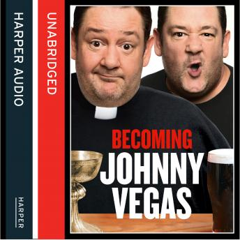 Becoming Johnny Vegas, Johnny Vegas