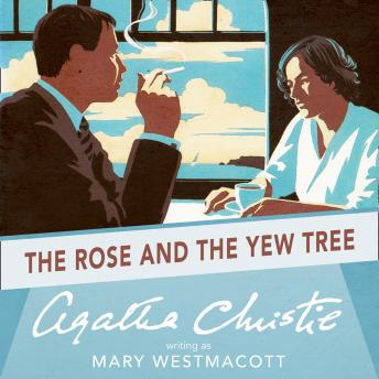 Rose and the Yew Tree, Agatha Christie