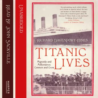 Titanic Lives: Migrants and Millionaires, Conmen and Crew, Richard Davenport-Hines