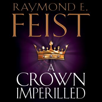 Crown Imperilled, Raymond E. Feist