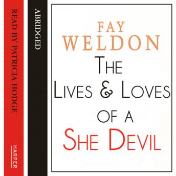 Life and Loves of a She-Devil, Fay Weldon