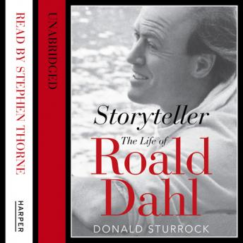 Storyteller: The Life of Roald Dahl, Donald Sturrock