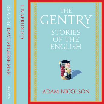 Gentry: Stories of the English, Adam Nicolson
