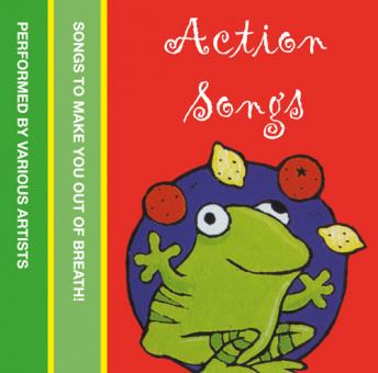 Action Songs: Songs to make you out of breath!, Various Authors