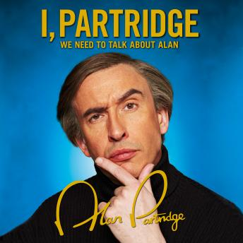 Download I, Partridge: We Need To Talk About Alan by Alan Partridge