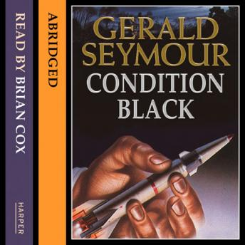 Condition Black, Audio book by Gerald Seymour
