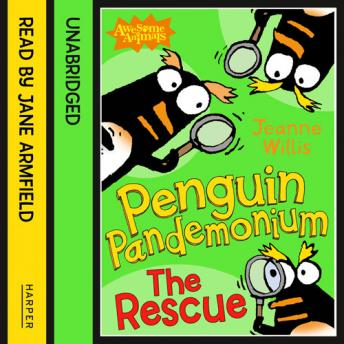 Penguin Pandemonium - The Rescue, Jeanne Willis