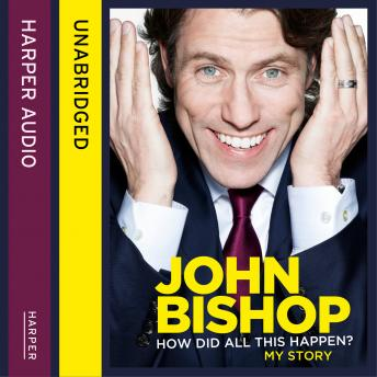 How Did All This Happen?, John Bishop