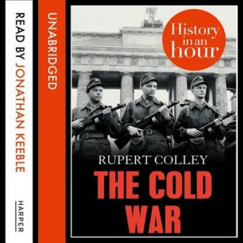Cold War: History in an Hour, Rupert Colley