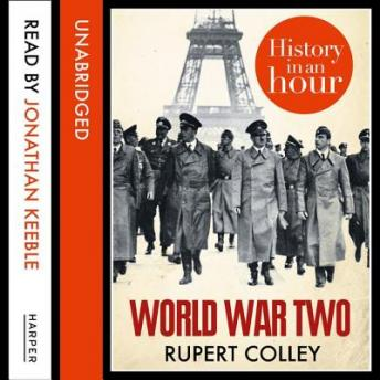 World War Two: History in an Hour, Audio book by Rupert Colley