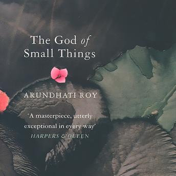 God of Small Things, Arundhati Roy