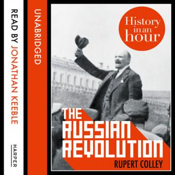 Russian Revolution: History in an Hour, Rupert Colley