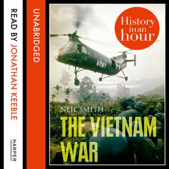 Vietnam War: History in an Hour, Neil Smith