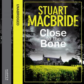 Close to the Bone, Stuart MacBride