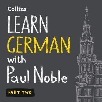 Learn German with Paul Noble for Beginners – Part 2: German Made Easy with Your 1 million-best-selling Personal Language Coach