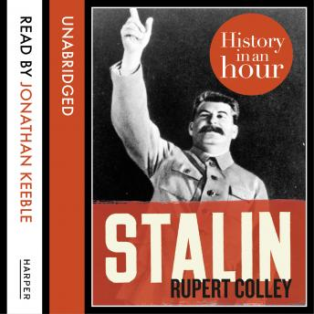 Stalin: History in an Hour, Audio book by Rupert Colley