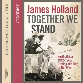 Together We Stand: North Africa 1942-1943: Turning the Tide in the West, Audio book by James Holland