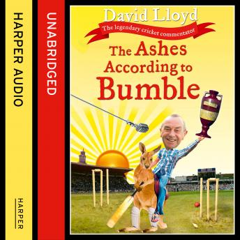 Ashes According to Bumble, David Lloyd