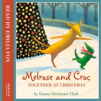 Melrose and Croc: Together At Christmas, Emma Chichester Clark