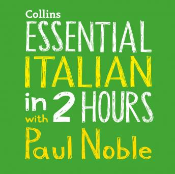 Essential Italian in 2 hours with Paul Noble, Paul Noble