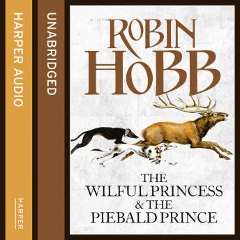 Wilful Princess and the Piebald Prince, Robin Hobb