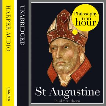 St Augustine: Philosophy in an Hour, Paul Strathern
