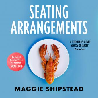 Seating Arrangements, Maggie Shipstead