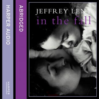 In the Fall, Jeffrey Lent