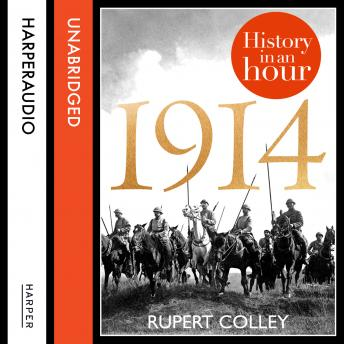 Download 1914: History in an Hour by Rupert Colley