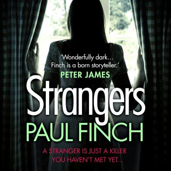 Strangers: The unforgettable crime thriller from the #1 bestseller, Paul Finch