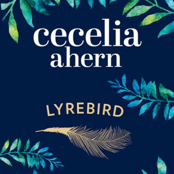 Lyrebird: An uplifting, summer read by the Sunday Times bestseller, Cecelia Ahern