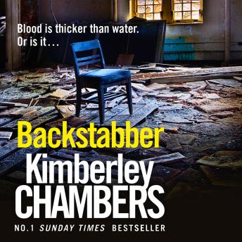 Backstabber: The No. 1 bestseller at her shocking, gripping best - this book has a twist and a sting in its tail!, Kimberley Chambers