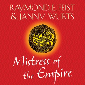 Mistress of the Empire, Janny Wurts, Raymond E. Feist