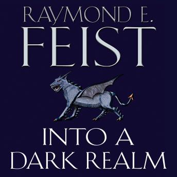 Into a Dark Realm, Raymond E. Feist
