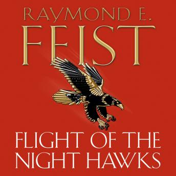 Flight of the Night Hawks, Raymond E. Feist