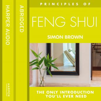 Feng Shui: The only introduction you'll ever need, Simon Brown