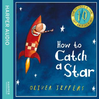 How to Catch a Star (10th Anniversary edition), Oliver Jeffers