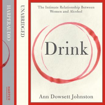 Drink: The Intimate Relationship Between Women and Alcohol sample.