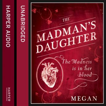 Madman's Daughter, Megan Shepherd