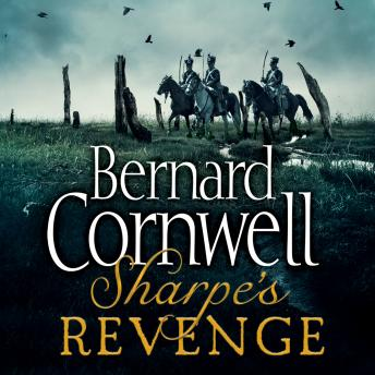 Sharpe's Revenge: The Peace of 1814, Bernard Cornwell