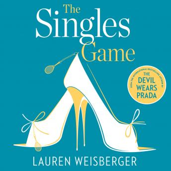 Singles Game: Secrets and scandal, the smash hit read of the summer, Lauren Weisberger