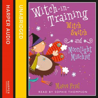Witch Switch / Moonlight Mischief, Maeve Friel