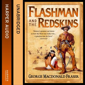 Flashman and the Redskins, George MacDonald Fraser
