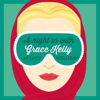 Night In With Grace Kelly, Lucy Holliday