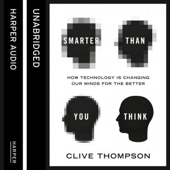 Smarter Than You Think: How Technology is Changing Our Minds for the Better sample.