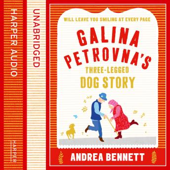 Galina Petrovna's Three-Legged Dog Story, Andrea Bennett