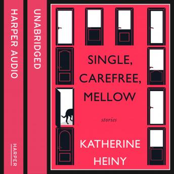 Single, Carefree, Mellow, Katherine Heiny
