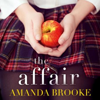 Affair: The shocking, gripping story of a schoolgirl and a scandal, Amanda Brooke