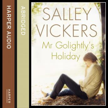 Mr Golightly's Holiday, Salley Vickers